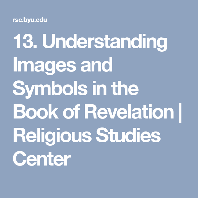13 Understanding Images And Symbols In The Book Of Revelation