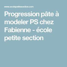 Progression pâte à modeler PS chez Fabienne   Pate a modeler, Petite section et Ecole petite section