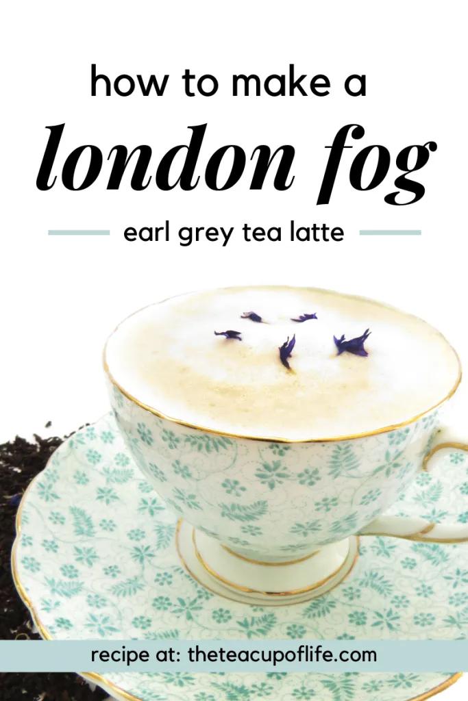 How To Make A London Fog Earl Grey Tea Latte Recipe In 2021 Tea Latte London Fog Tea Latte Tea Latte Recipe