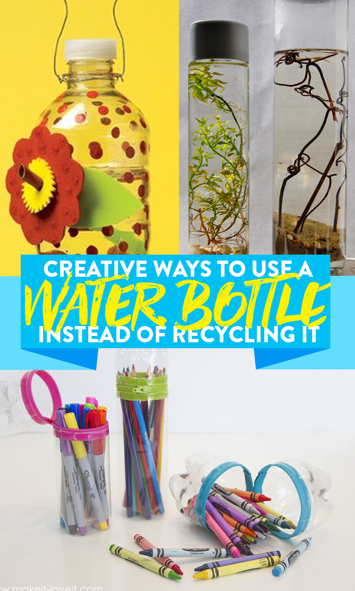 11 Creative Ways To Use A Water Bottle Instead Of Recycling