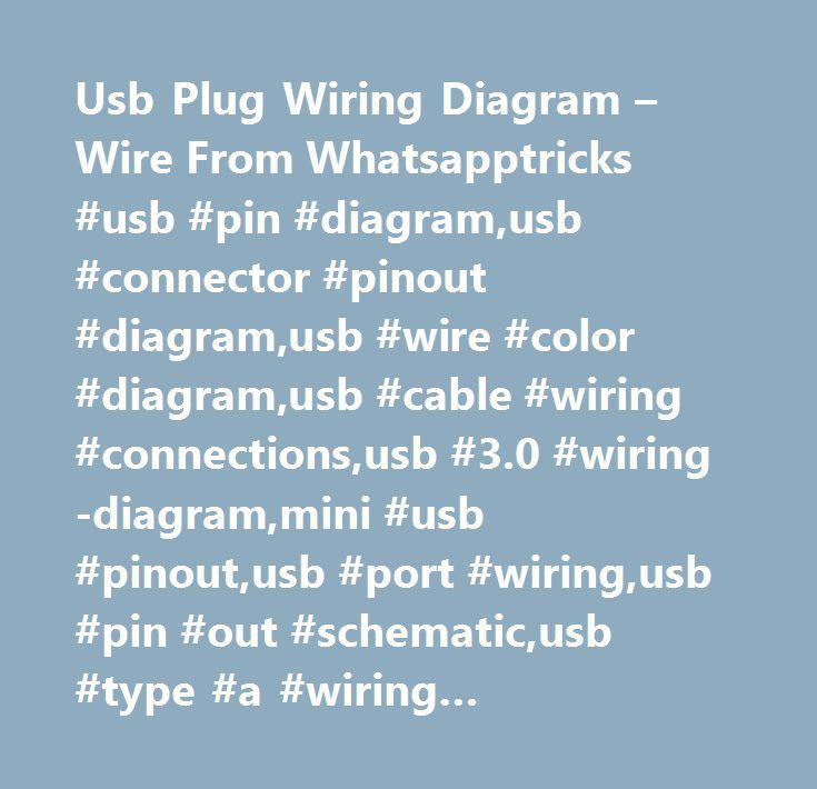 usb plug wiring diagram wire from whatsapptricks usb pin usb 3.0 wiring-diagram usb plug wiring diagram wire from whatsapptricks usb pin diagram,usb