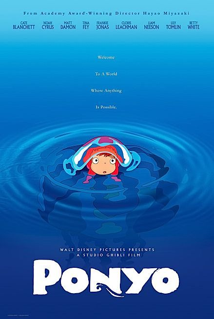 Ponyo ... i love this movie! I rented it for my daughter and now she begs me not to watch it. I dont know what it is but I just LOVE it!