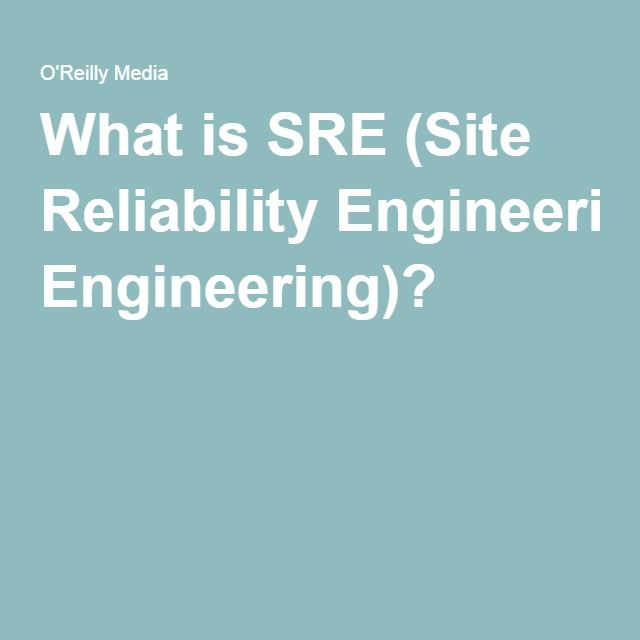 What Is Sre Site Reliability Engineering Reliability Engineering Engineering Site