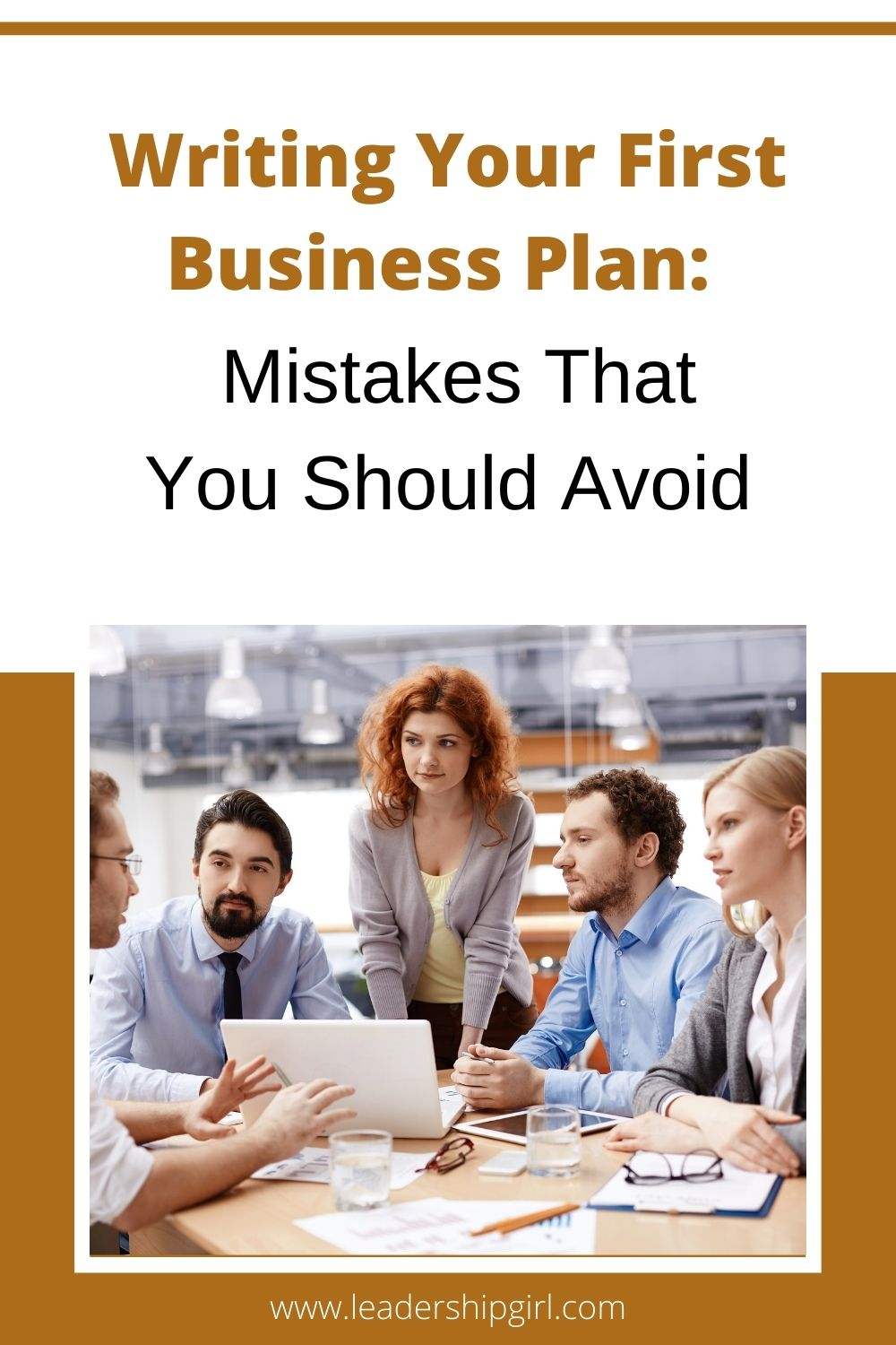 Writing Your First Business Plan: Mistakes That You Should Avoid -  Leadership Girl in 2021 | Business planning, Writing a business plan, How  to plan