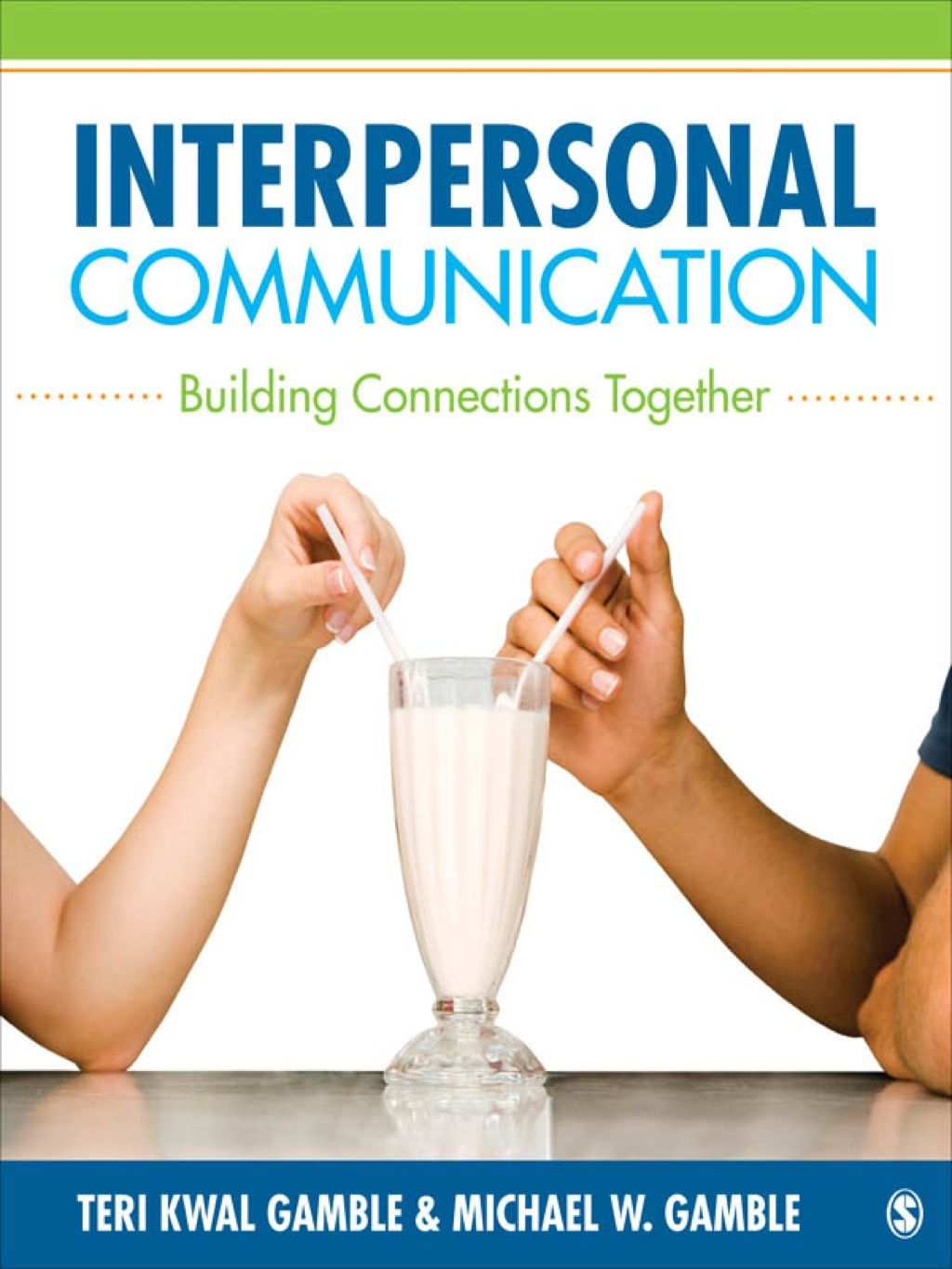 Interpersonal Communication Building Connections Together