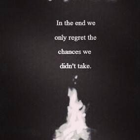 Sometimes you just have to take that chance.