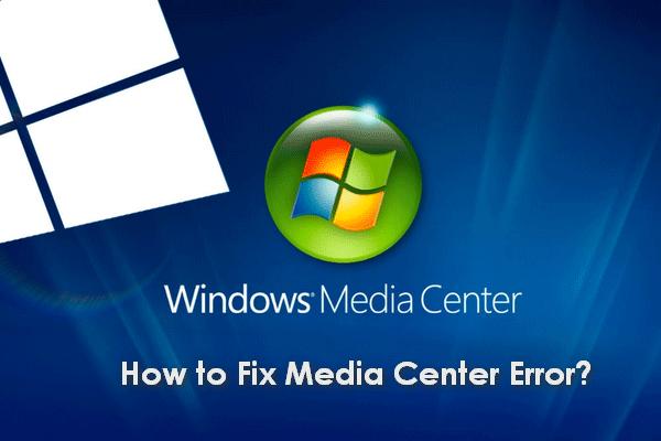 Best Ways To Fix Media Center Error On Windows 10 | news