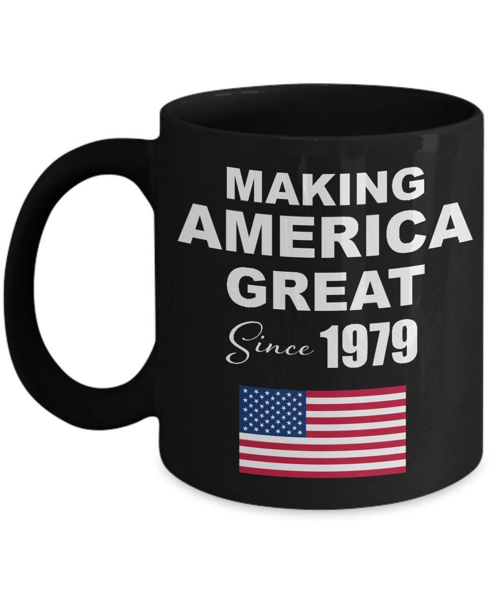 Making America Great Since 1979 Black Coffee Mug