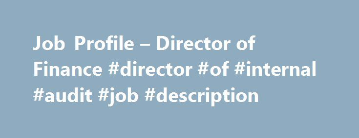 Job Profile  Director Of Finance Director Of Internal Audit