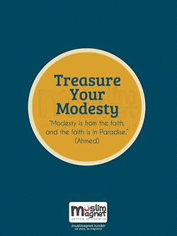 Treasure your modesty.   Islamic-Quotes.com