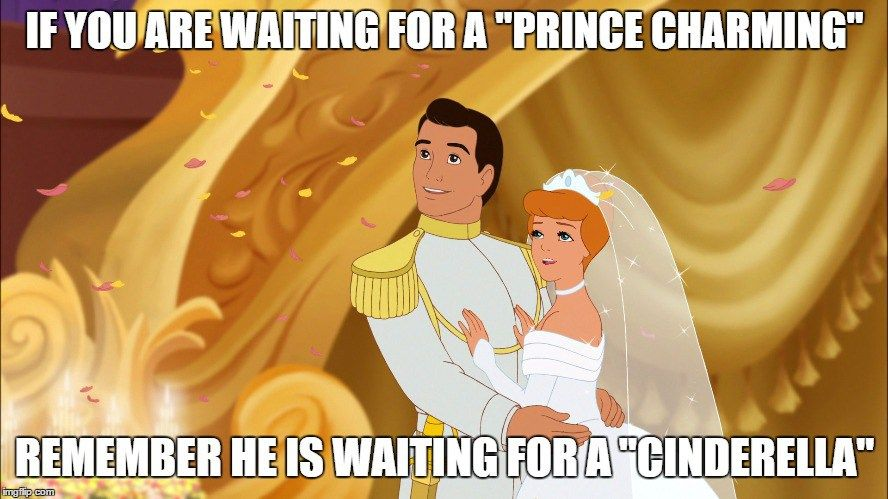 6c74e5396b40e3c4d8f9a5796a342eaa how lds singles feel on valentines day in 45 memes lds singles,Cinderella Prince Charming Meme