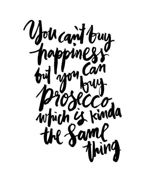 You Cant Buy Happiness Prosecco Black White Handwritten