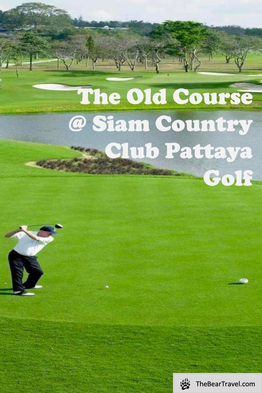 The Old Course Siam Country Club Pattaya Golf Thebeartravel Com In 2020 Pattaya Top Destinations In Thailand Siam
