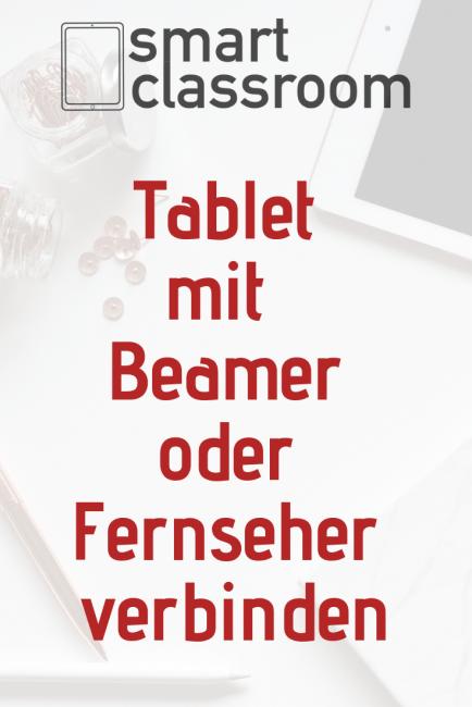 Dein Tablet Mit Dem Beamer Oder Tv Verbinden In 2020 Lehrer Tipps Tablet Beamer