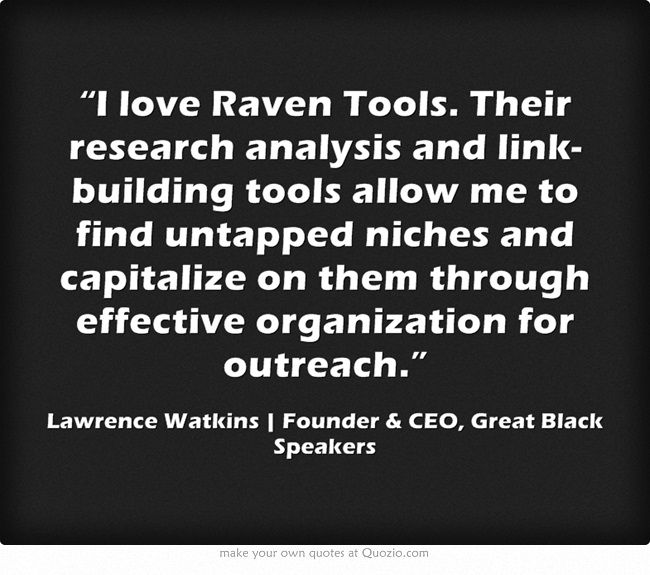 I Love Raven Tools Their Research Analysis And LinkBuilding