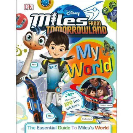 My World: Miles from Tomorrowland: The Essential Guide to Miles World