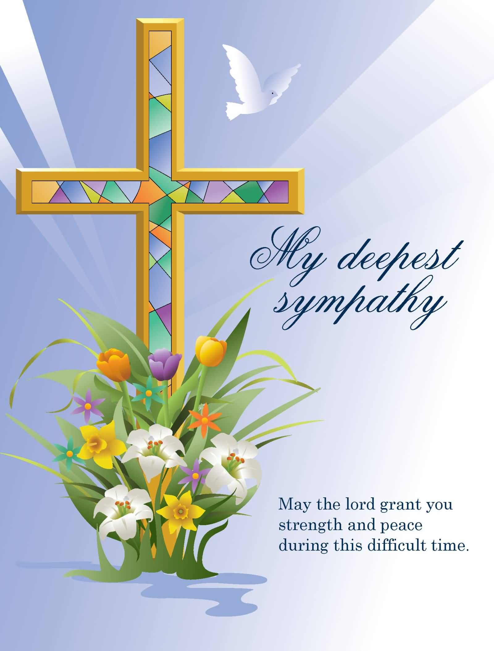 My Deepest Sympathy May The Lord Grant You Strength And Peace