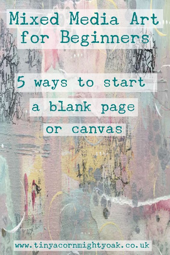 Mixed Media Art for Beginners – 5 ways to start a blank canvas or page #artjournalmixedmediainspiration