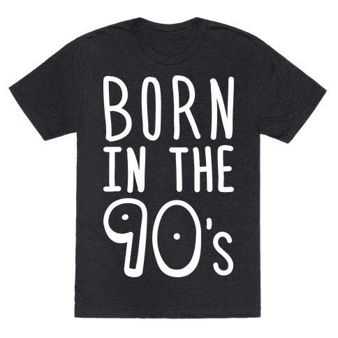 "Born In The 90's - Embrace your 90's kid pride with this ""Born In The 90s"" nostalgic, retro inspired design. So throwback a slow jam, grab an orange soda, or watch some Saturday morning 90s cartoons in this 90s pride design!"