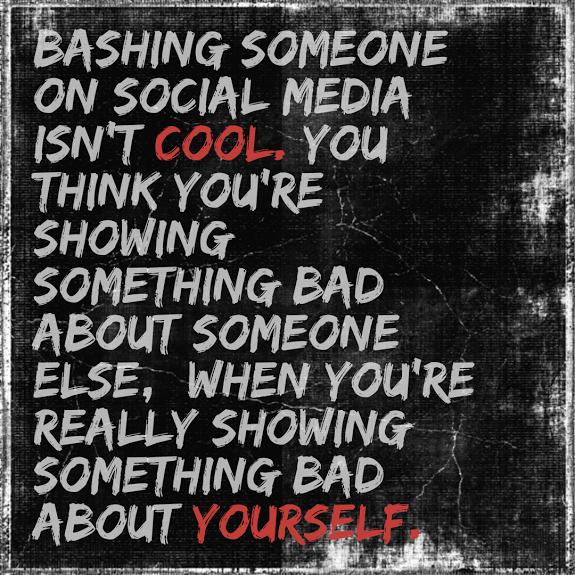 Bashing On Social Media Isn T Cool Social Media Quotes Truths Social Media Quotes Bullying Quotes