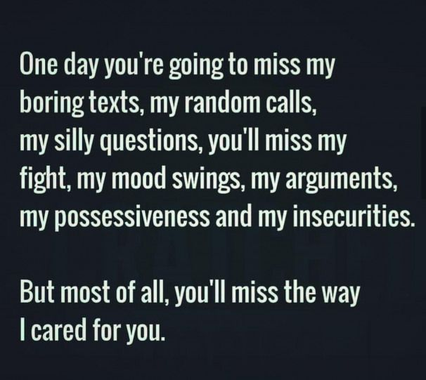 one day you ll miss me relationshipsecrets miss me quotes