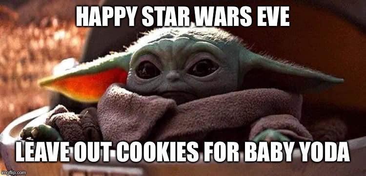Happy Star Wars Eve R Babyyoda Baby Yoda Grogu Yoda Star Wars Humor Star Wars
