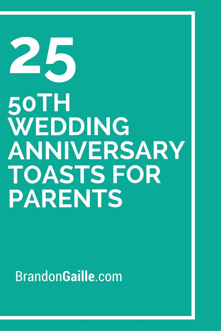25 50th Wedding Anniversary Toasts for Parents | Wedding anniversary ...