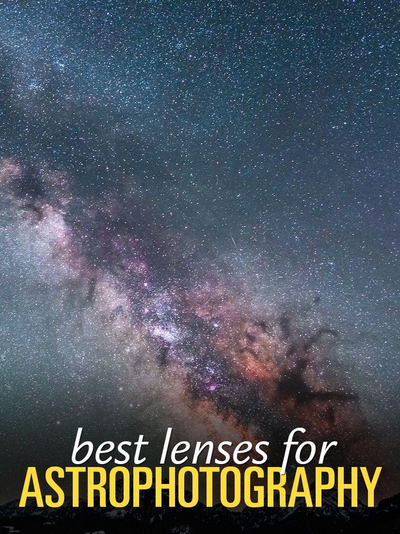 2019] Best Lenses for Astrophotography (Canon, Nikon, Sony