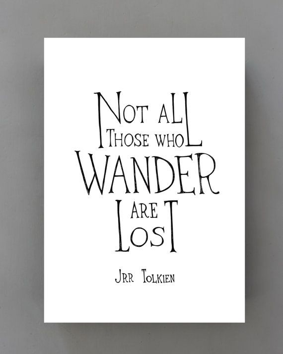 Not all who wander are lost typographic print, black and