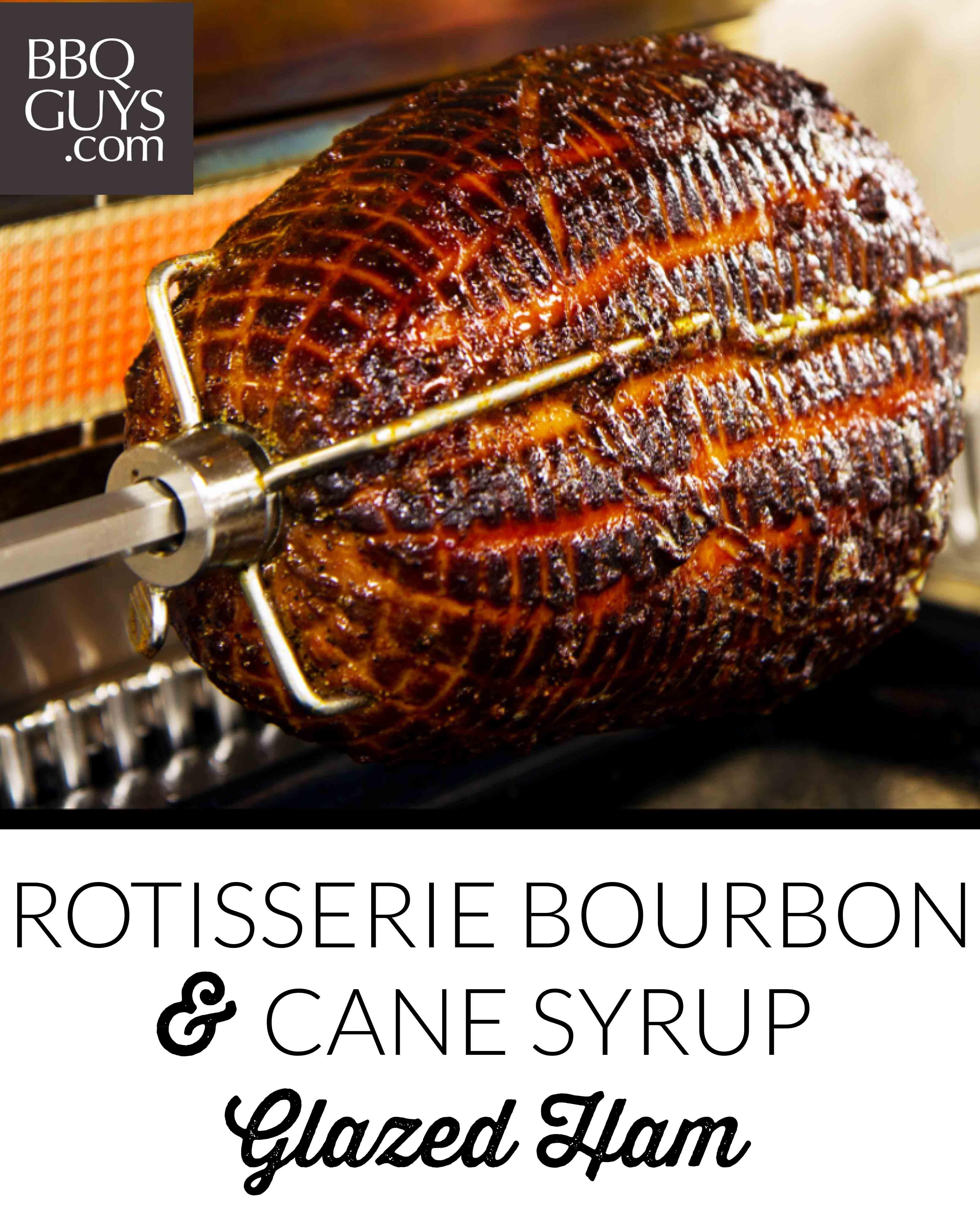 Rotisserie Bourbon Cane Syrup Glazed Ham Recipe On Gas Grill Recipe Video Bbqguys Recipe Rotisserie Ham Glaze Recipe Ham Glaze