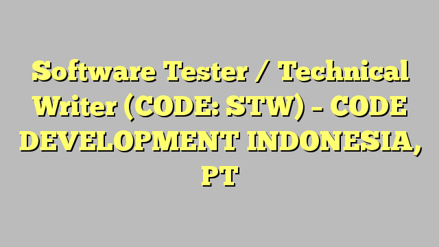 Software Tester  Technical Writer Code Stw  Code Development