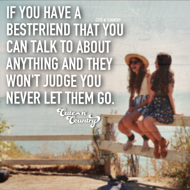 Best Friend Call Quotes: For More Cute N' Country Visit: Www.cutencountry.com And