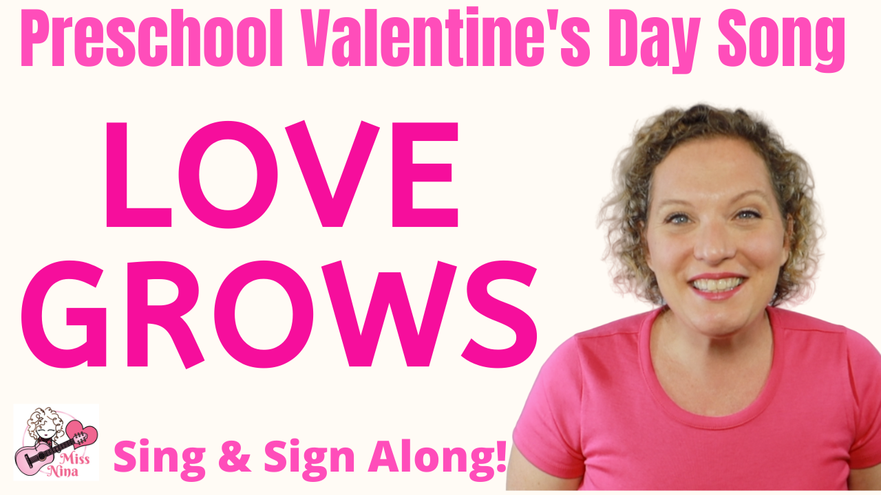 Preschool Valentine's Day song, Love Grows, a Sign ...