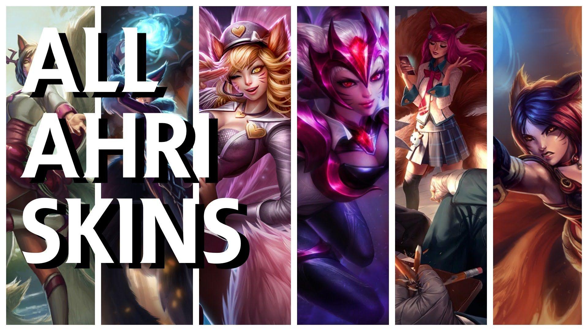 All Ahri Skins (Dynasty, Midnight, Foxfire, Popstar, Challenger, Academy)  in details.