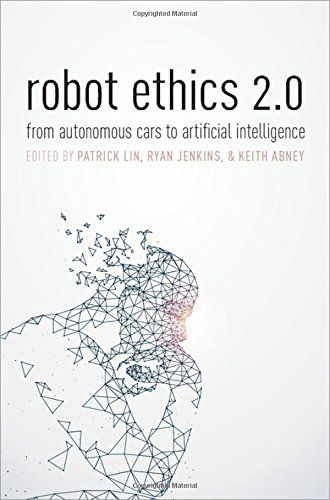 Image result for robot ethics 2.0: from autonomous cars to artificial intelligence