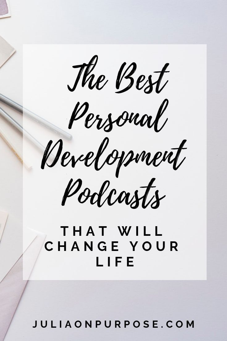 Personal Development Podcasts To Change Your Life - Julia On Purpose