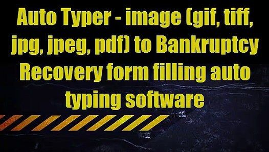 Auto Typer u2013 image (gif, tiff, jpg, jpeg, pdf) to bankruptcy - service forms in pdf
