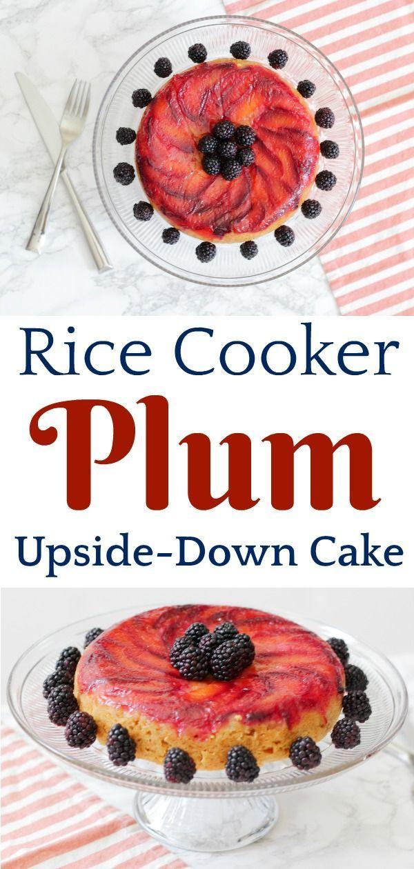 Rice Cooker Plum Upside-Down Cake #ricecookermeals