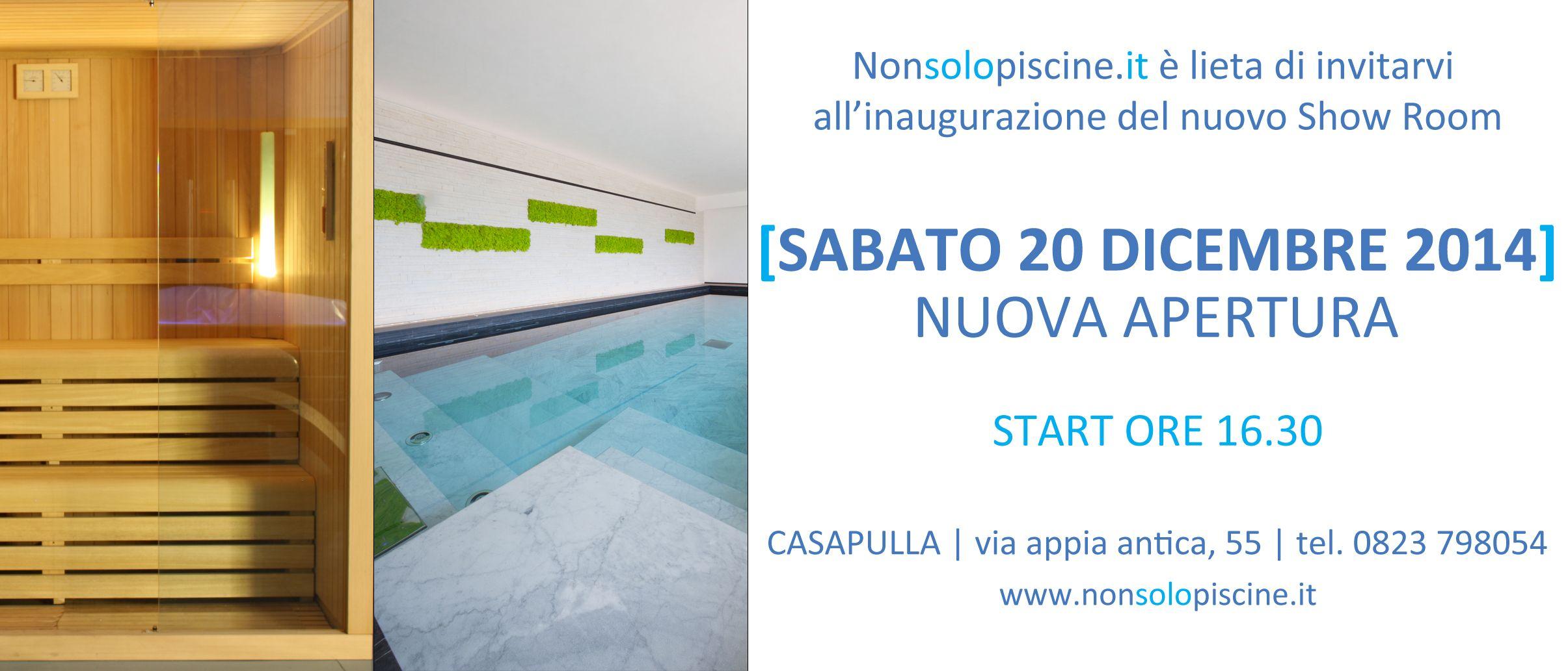 www.nonsolopiscine.it Festeggia con noi l'apertura del nostro Show Room.  Ti apettiamo il 20 Dicembre 2014 alle ore 16:30 a Casapulla (CE) in Via Appia Antica, 55.