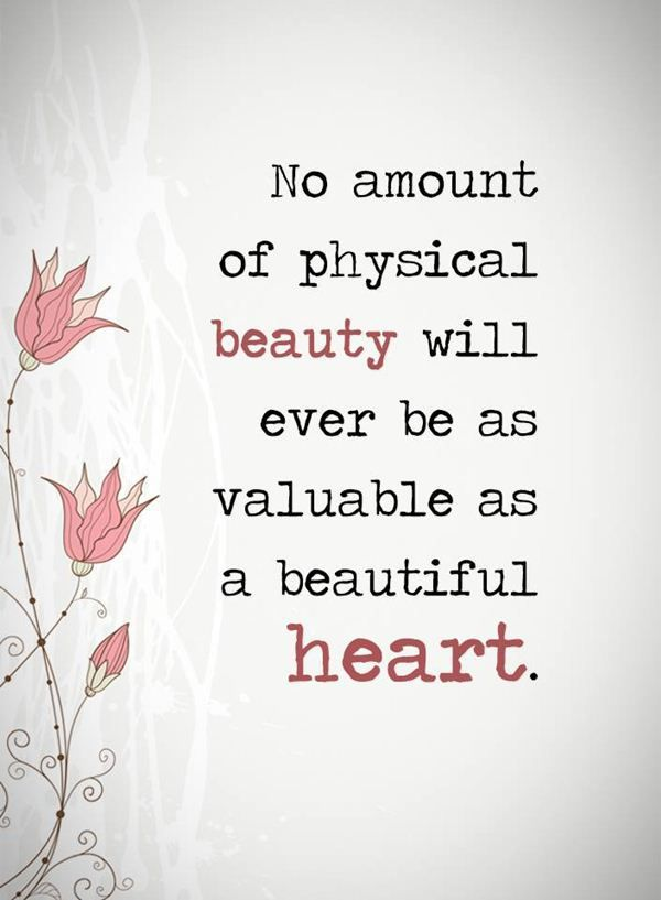 Beautiful Quote | Inspirational Love Quotes Beauty Never Valuable As A Beautiful Heart