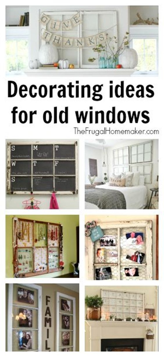 20+ Decorating Ideas for Old Windows I love using vintage and