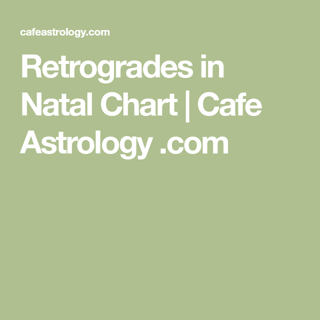 Retrogrades In Natal Chart Cafe Astrology Capricorn