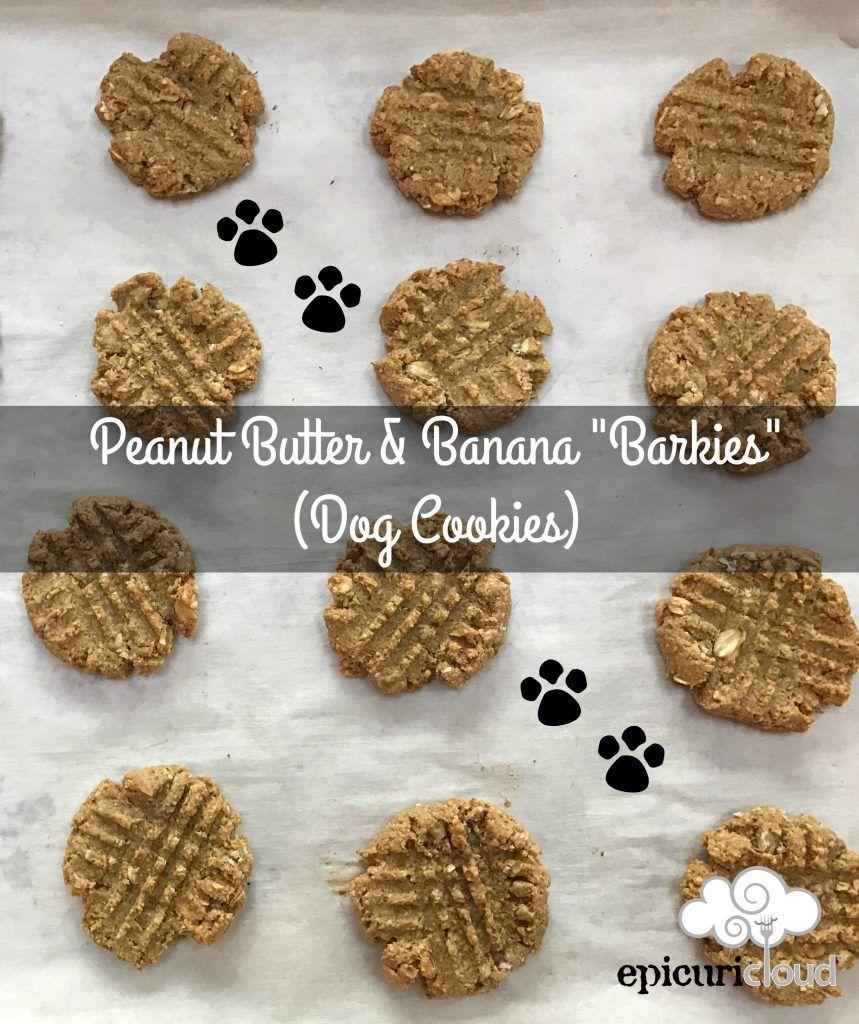 Peanut Butter And Banana Barkies Dog Cookies Recipe Dog