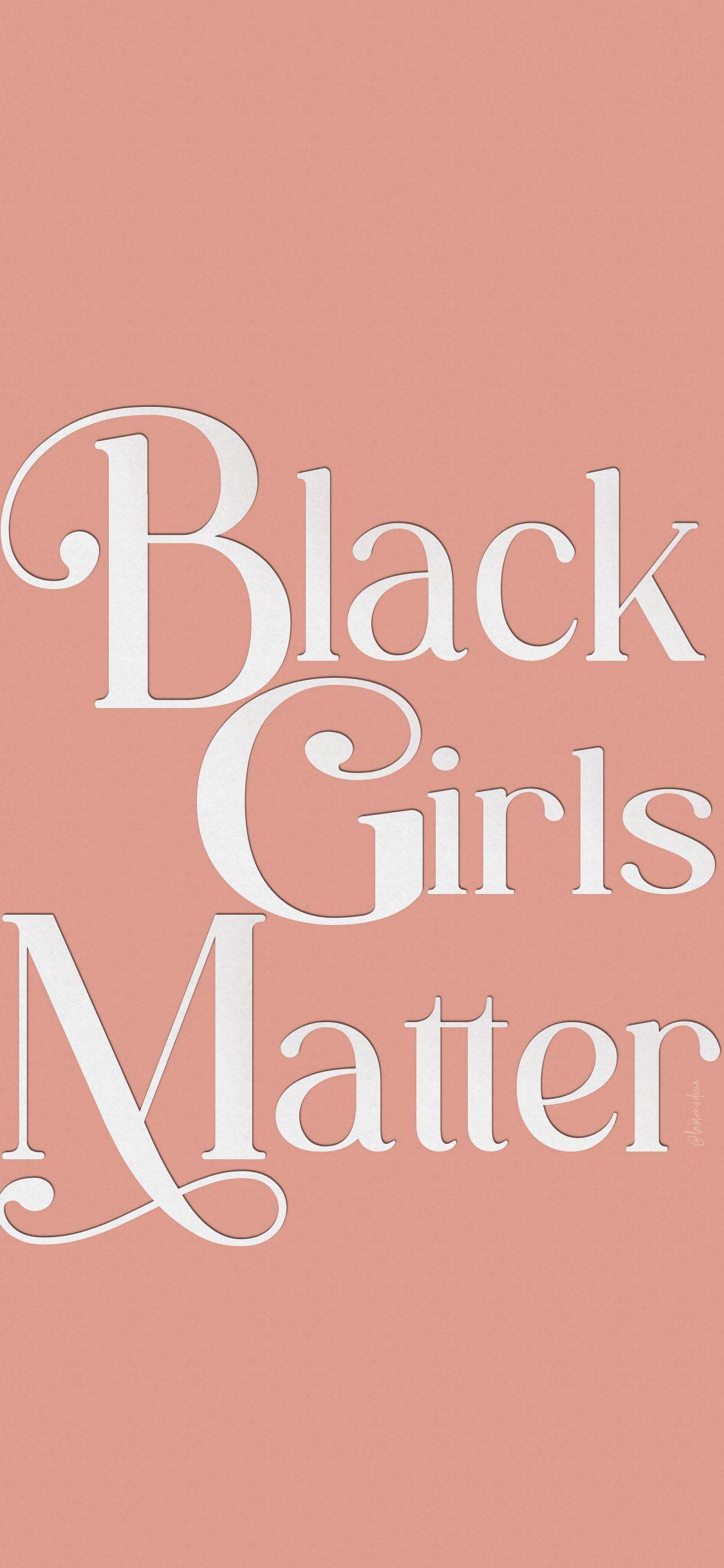 Black Girls Matter in 2020 Black lives matter quotes