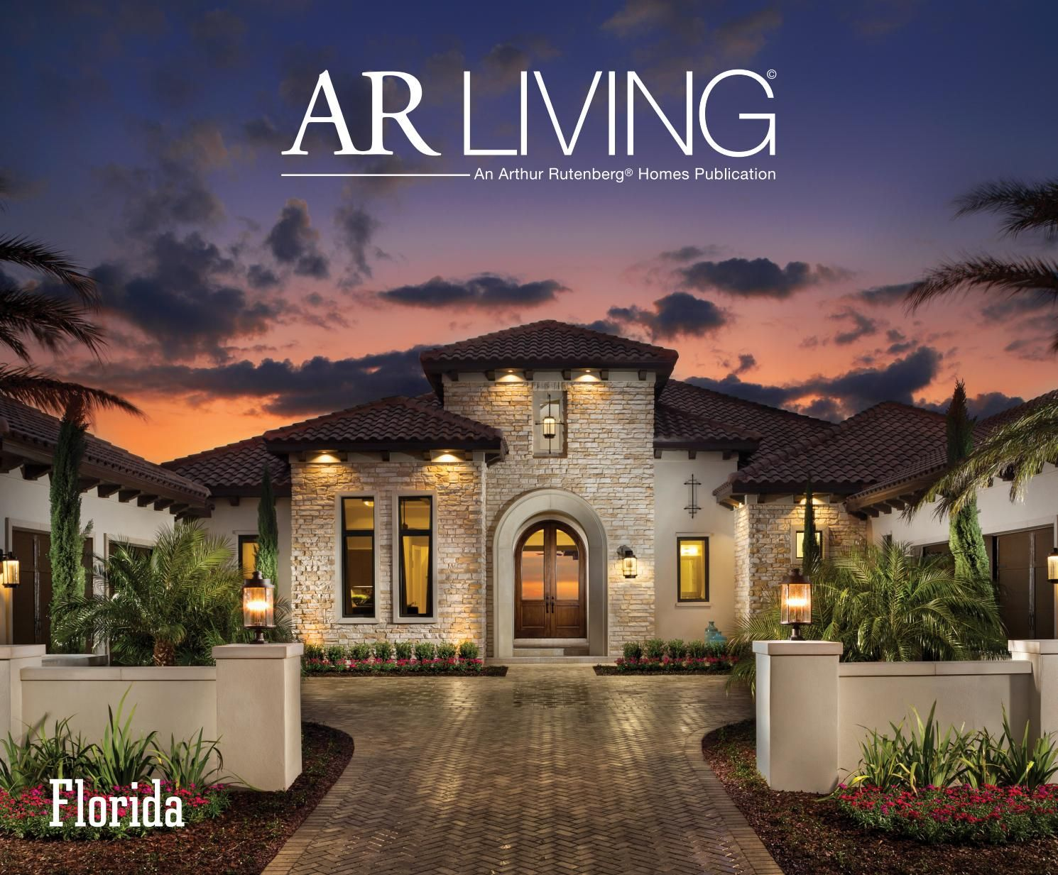 Ar Living Florida Issue 3 House And Home Magazine Luxury House Plans Arthur Rutenberg Homes