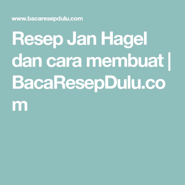 Resep Jan Hagel Dan Cara Membuat Bacaresepdulu Com Resep Resep Resep Kue Resep Sup