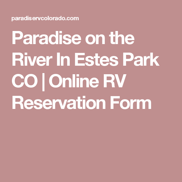 Paradise On The River In Estes Park Co  Online Rv Reservation