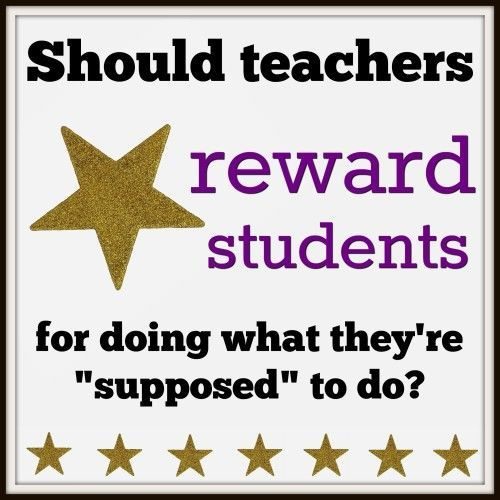 """Should teachers reward students for doing what they're """"supposed"""" to do?"""