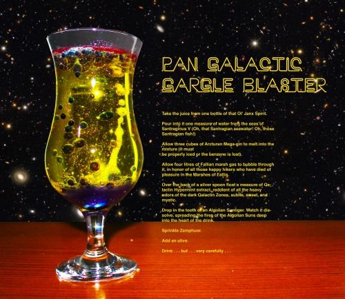 The Pan Galactic Gargle Blaster as stated in The ...