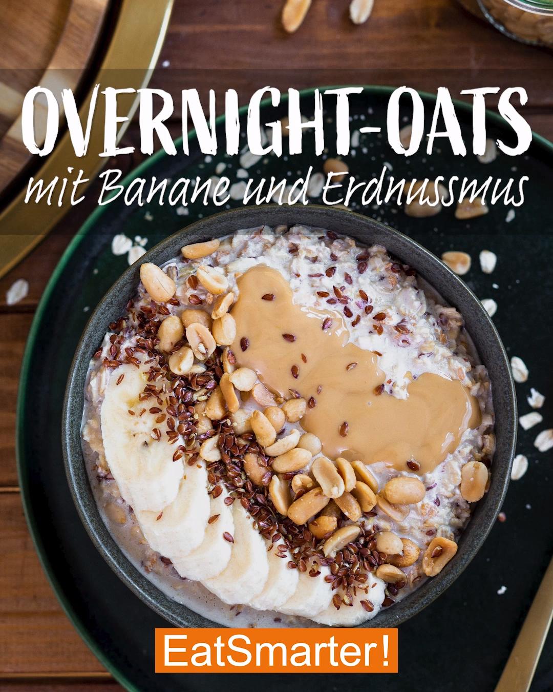 Overnight-Oats mit Banane und Erdnussmus   Eat Smarter